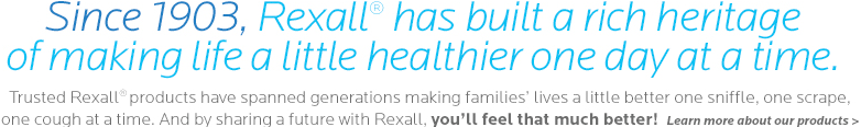 Rexall has built a rich heritage of making life a little healthier one day at a time